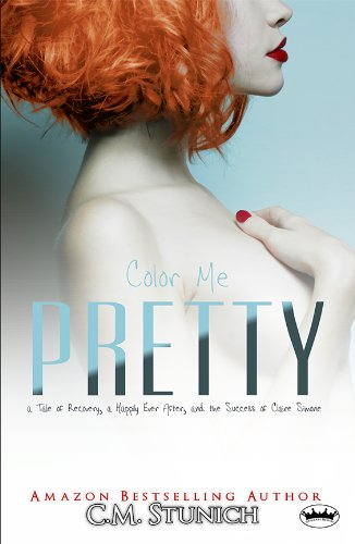 Color me pretty a tale of recovery a happily ever after and the color me pretty a tale of recovery a happily ever after and the fandeluxe Choice Image