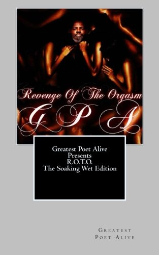Book: Revenge of the Orgasm (Soaking Wet Edition) by Greatest Poet Alive