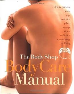 The body shop: bodycare manual by body shop aurum press isbn.