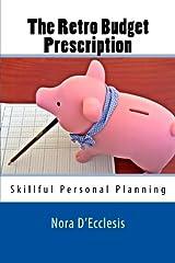 The Retro Budget Prescription: Skillful Personal Planning Paperback