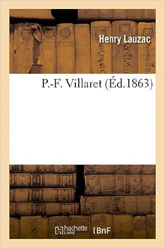 Télécharger l\'ebook pdf P.-F. Villaret 2011792762 PDF RTF