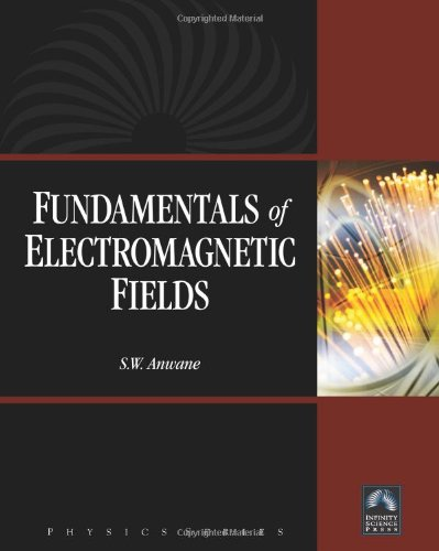 Fundamentals Of Electromagnetic Fields (Physics (Infinity Science Press))