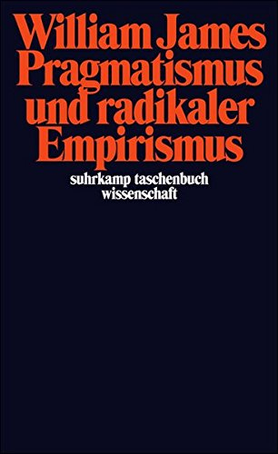 Pragmatismus und radikaler Empirismus (suhrkamp taschenbuch wissenschaft) Taschenbuch – 26. Juni 2006 William James Claus Langbehn Suhrkamp Verlag 3518293753