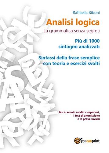 Amazon Com Analisi Logica La Grammatica Senza Segreti Italian