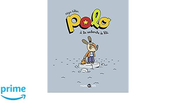 Polo, Tome 05: Polo à la recherche de Lili Mini BD Kids Polo ...