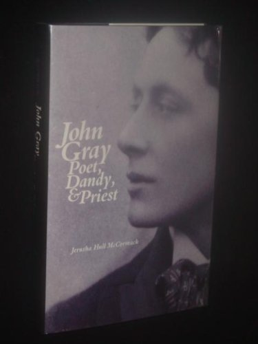 John Gray: Poet, Dandy, and Priest