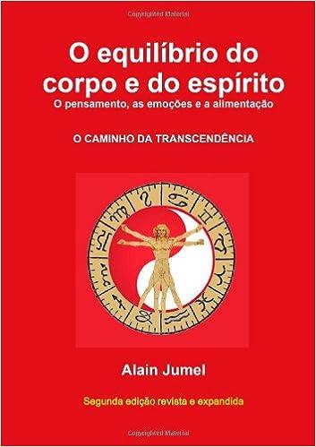 O equilíbrio do corpo e do espírito (Portuguese Edition): Alain Jumel: 9781447826736: Amazon.com: Books