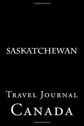 Saskatchewan: Travel Journal