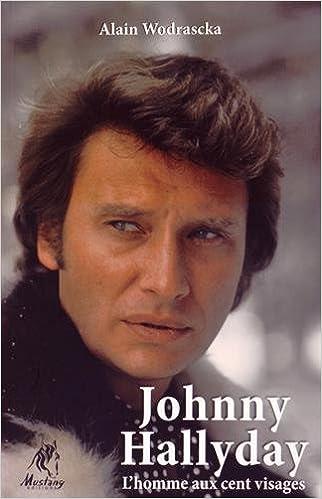 Johnny Hallyday L Homme Aux Cent Visages Amazon Fr Alain