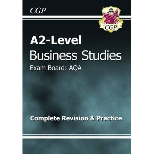 A2-Level Business Studies AQA Complete Revision & Practice (A2 Level Aqa Revision Guides)