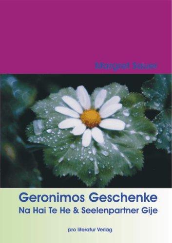 Geronimos Geschenke: Na Hai Te He & Seelenpartner Gije