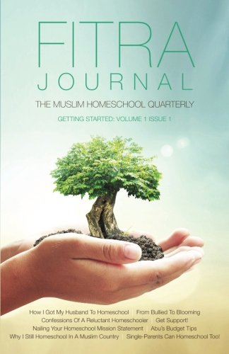 Download Fitra Journal: The Muslim Homeschool Quarterly: Getting Started (Volume 1) pdf