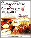 Dissertation And Scholarly Research: Recipes for Success:  A Practical Guide to Start And Complete Your Dissertation, Thesis, or Formal Research Project