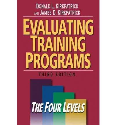 [(Evaluating Training Programs: The Four Levels)] [Author: Donald L. Kirkpatrick] published on (Training Program Level)