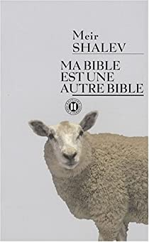 Ma Bible est une autre Bible par Shalev