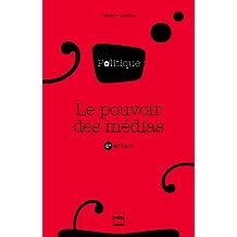 Le pouvoir des médias: 4e édition (Politique en +) (French Edition)
