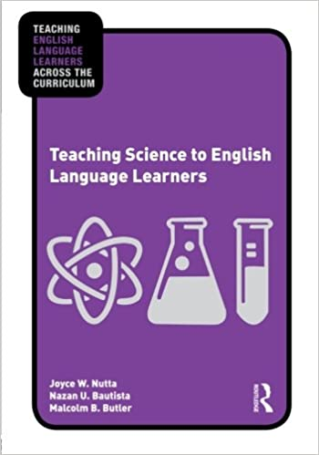Amazon com  Teaching Science to English Language Learners     Amazon com  Teaching Science to English Language Learners  Teaching English Language Learners Across the Curriculum                   Joyce Nutta