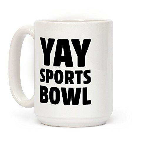 (LookHUMAN Yay Sports Bowl White 15 Ounce Ceramic Coffee Mug)