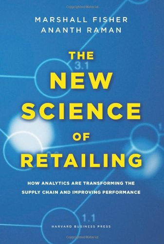 the-new-science-of-retailing-how-analytics-are-transforming-the-supply-chain-and-improving-performan