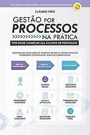 Gestão Por Processos Na Prática: Por onde começar sua cultura de processos