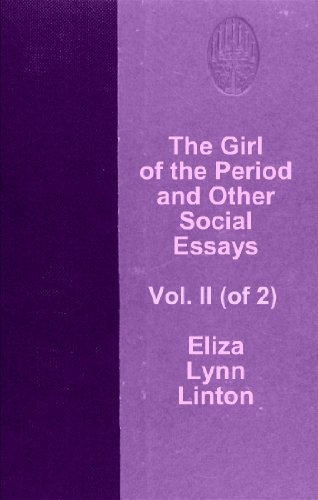 The Girl of the Period and Other Social Essays, Vol. II (of 2)