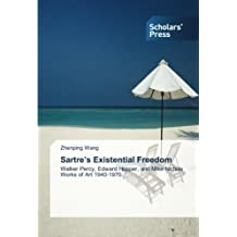 Sartre's Existential Freedom: Walker Percy, Edward Hopper, and Mike Nichols Works of Art 1940-1970