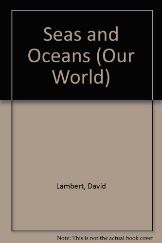 Seas and Oceans (Our World)