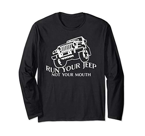 - Father's day Run your jeep not your mouth design Long Sleeve T-Shirt