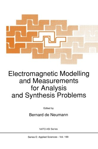 Electromagnetic Modelling and Measurements for Analysis and Synthesis Problems (Nato Science Series E:)