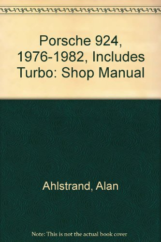 Porsche 924, 1976-1982, Includes Turbo: Shop Manual