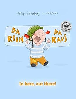 Da rein, da raus! In here, out there!: Kinderbuch Deutsch-Englisch (zweisprachig/bilingual) (German Edition) by [Winterberg, Philipp]