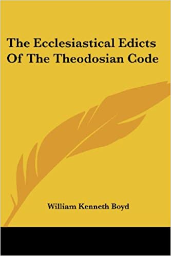 The Ecclesiastical Edicts Of The Theodosian Code (Studies in History, Economics and Public Law)