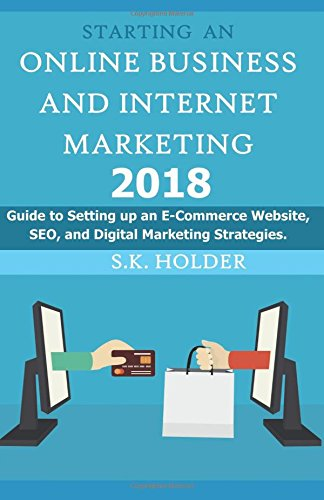 Starting an Online Business and Internet Marketing 2018