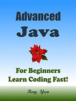 Amazon.com: Advanced JAVA: For Beginners, Learn Coding