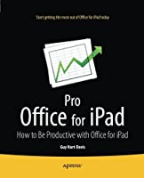 Pro Office for iPad: How to Be Productive with Office for iPad Front Cover