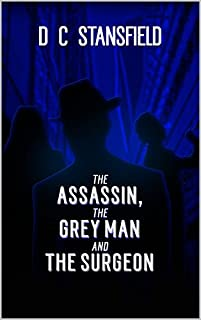 The Assassin The Grey Man And The Surgeon by D C Stansfield ebook deal