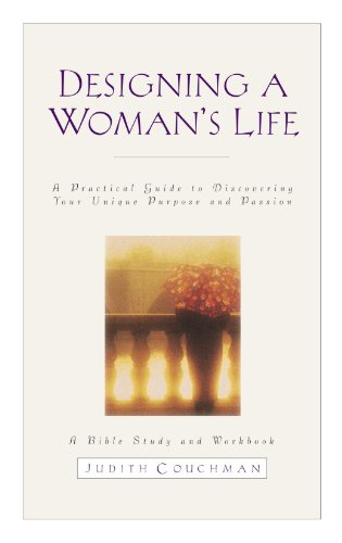 Designing a Woman's Life Study Guide: A Bible Study and Work
