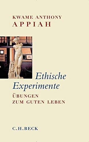 Ethische Experimente: Übungen zum guten Leben