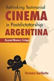 Rethinking Testimonial Cinema in Postdictatorship