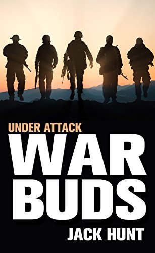 War Buds: Under Attack (A Post-Apocalyptic EMP Thriller) by [Hunt, Jack]