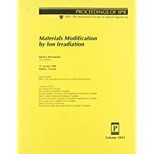 Materials Modification by Ion Irradiation: Proceedings of Spie 15-16 July, 1998, Quebec, Canada