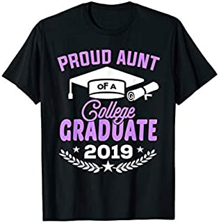Best Gift Proud Aunt of a 2019 College Graduate Aunt Gift   Need Funny TShirt