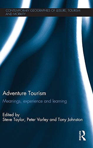 Adventure Tourism: Meanings, experience and learning (Contemporary Geographies of Leisure, Tourism and Mobility)