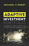 img - for The Adaptive Investment Portfolio: A Smarter, More Dynamic Way to Invest in Any Market Cycle book / textbook / text book