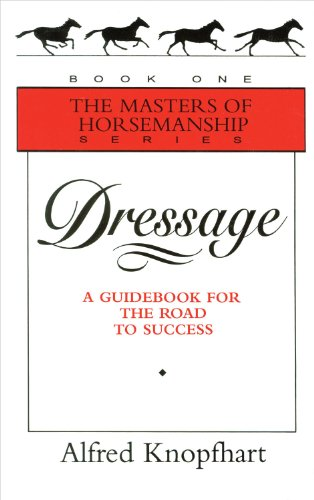 Dressage: A Guidebook for the Road to Success (Masters of Horsemanship Series)