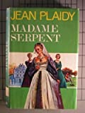 Madame Serpent, Jean Plaidy, 0399115064