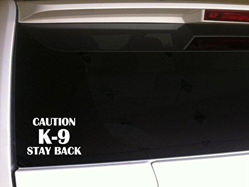(Caution K-9 Stay Back 6