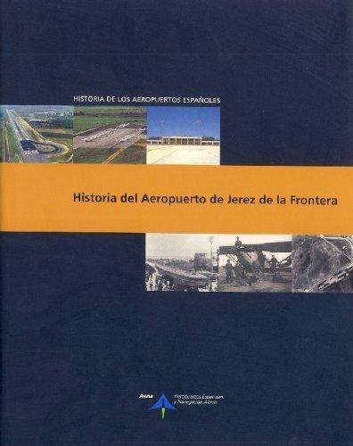 Descargar Libro Historia Del Aeropuerto De Jerez De La Frontera Luis Utrilla