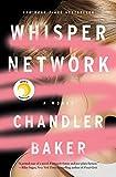 Book cover from Whisper Network: A Novel by Chandler Baker