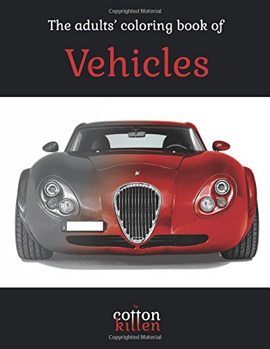 the-adults-coloring-book-of-vehicles-49-of-the-most-beautiful-grayscale-vehicles-for-a-relaxed-and-joyful-coloring-time